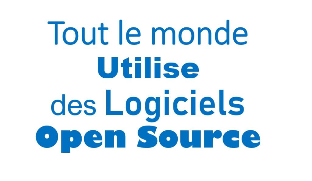 Tout le monde utilise un logiciel Open Source